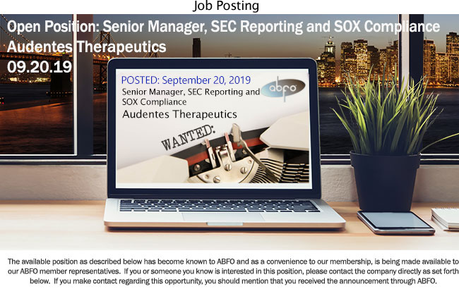 New Financial Open Posting - Sr. Manager, SEC Reporting and SOX Compliance, Audentes Therapeutics