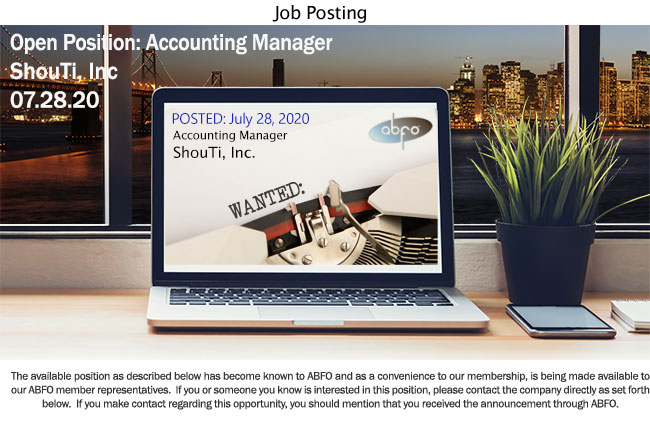 New ABFO Open Job Posting, Accounting Manager, ShouTi, Inc.
