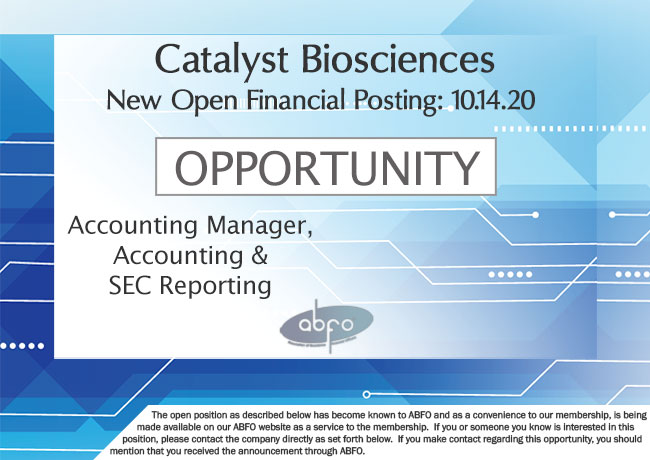 New ABFO Open Job Posting, Accounting Manager, Accounting & SEC Reporting, Catalyst Biosciences