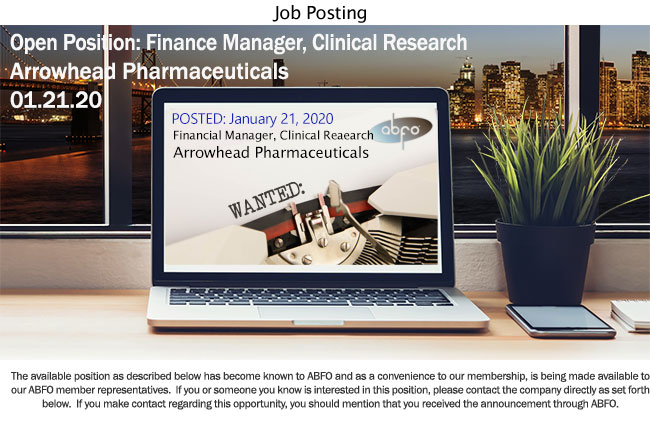 New ABFO Open Job Posting, Finance Manager, Clinical Research, Arrowhead Pharmaceuticals