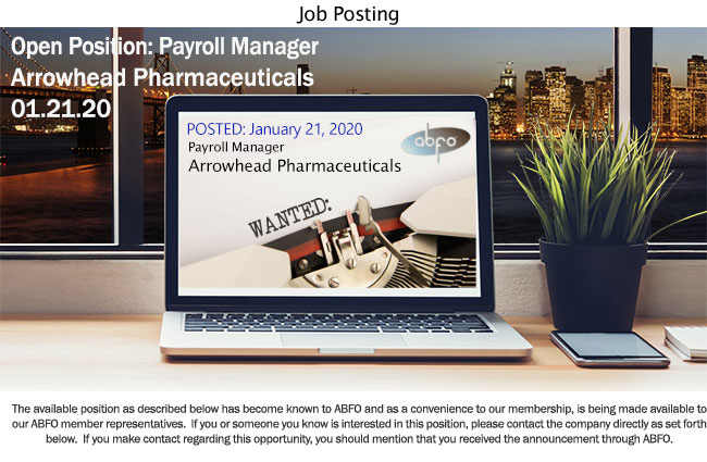 New ABFO Open Job Posting, Payroll Manager, Arrowhead Pharmaceuticals